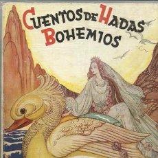 Livres: CUENTOS DE HADAS BOHEMIOS, 1944, PRIMERA EDICIÓN, BUEN ESTADO.. Lote 86200484
