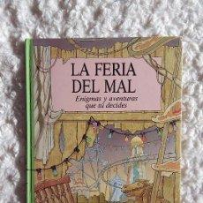 Libros: LA FERIA DEL MAL - ENIGMAS Y AVENTURAS QUE TU DECIDES. Lote 97388099
