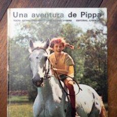 Libros: UNA AVENTURA DE PIPPA, PIPI CALZASLARGAS. Lote 108750147