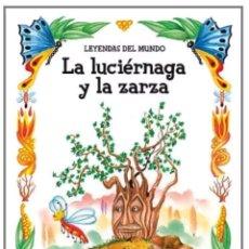 Libros: LITERATURA DEL MUNDO LA LUCIERNAGA Y LA ZARZA. Lote 119550579