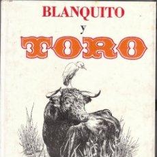 Libros: BLANQUITO Y TORO. Lote 121445435
