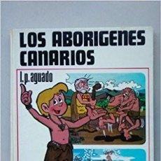 Libros: LOS ABORIGENES CANARIOS - L.P. AGUADO. Lote 121834971