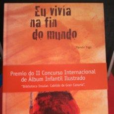 Libros: EU VIVÍA NA FIN DO MUNDO (GALLEGO). Lote 123758471