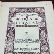 Libros: ANTIGUO CUENTO TRES PIRATAS - CUENTO DE CALLEJA EN COLORES - AÑO 1016. Lote 126482535