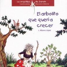 Libros: CUENTO EDUCACIÓN AMBIENTAL - EL ARBOLITO QUE QUERÍA CRECER. Lote 26747894