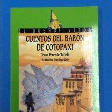 Libros: CUENTOS DEL BARON DE COTOPAXI. CESAR PEREZ DE TUDELA. EL DUENDE VERDE - ANAYA 1ªED 2001. Lote 129145307