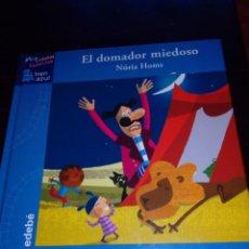 Libros: EL DOMADOR MIEDOSO. Lote 139892350