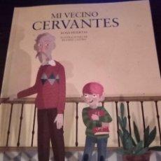 Libros: MI VECINO CERVANTES. Lote 139893218