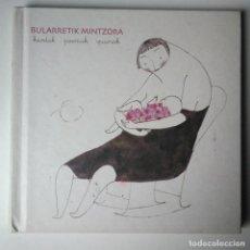 Libros: BULARRETIK MINTZORA - KANTAK, POEMAK ETA IPUINAK +CD. Lote 139946970