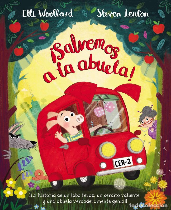 SALVEMOS A LA ABUELA ! (2018) - ELLI WOOLLARD, STEVE LENTON - ISBN: 9788448850180 (Libros Nuevos - Literatura Infantil y Juvenil - Cuentos infantiles)