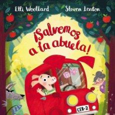 Libros: SALVEMOS A LA ABUELA ! (2018) - ELLI WOOLLARD, STEVE LENTON - ISBN: 9788448850180. Lote 143565286