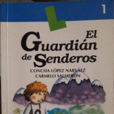 Libros: LIBRO EL GUARDIÁN DE SENDEROS. Lote 144903124