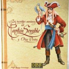 Libros: LAS INCREÍBLES AVENTURAS DEL CAPITÁN SENSIBLE Y OTROS PIRATAS. ÁNGEL BENITO GASTAÑAGA. Lote 146155890