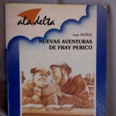 Libros: AVENTURAS DE FRAY PERICO DE JUAN MUÑOZ /ALA DELTA/ EDELVIVES 1988. Lote 153880230