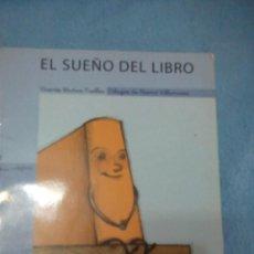 Libros: LIBRO EL SUEÑO DEL LIBRO DE VICENTE MUÑOZ PUELLES// LETRA MÁGICA. Lote 155167702