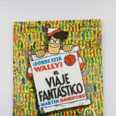 Libros: ¿DONDE ESTA WALLY? EL VIAJE FANTASTICO MARTIN HANDFORD. Lote 155389778
