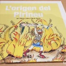 Libros: L'ORIGEN DEL PIRINEU / PER MÀRIUS SERRA I PILARÍN BAYÉS / COLECCIÓN LEGENDES DE CATALUNYA / NUEVO.. Lote 158857054