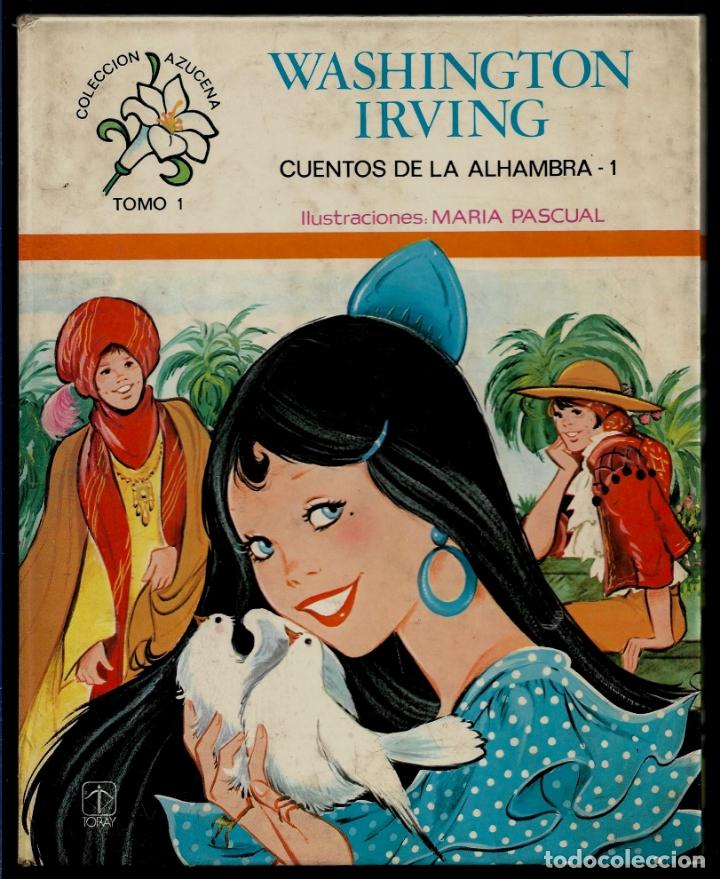 CUENTOS DE LA ALHAMBRA 1 - WASHINGTON IRVING - COL. AZUCENA - TORAY - IL. MARIA PASCUAL (Libros Nuevos - Literatura Infantil y Juvenil - Cuentos infantiles)