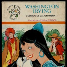 Libros: CUENTOS DE LA ALHAMBRA 1 - WASHINGTON IRVING - COL. AZUCENA - TORAY - IL. MARIA PASCUAL. Lote 165209586
