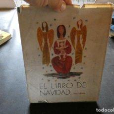 Libros: RARO LIBRO: EL LIBRO DE LA NAVIDAD TIERRA HABITADA 1952 ILUSTRADO POR ESCASSI . Lote 169184608