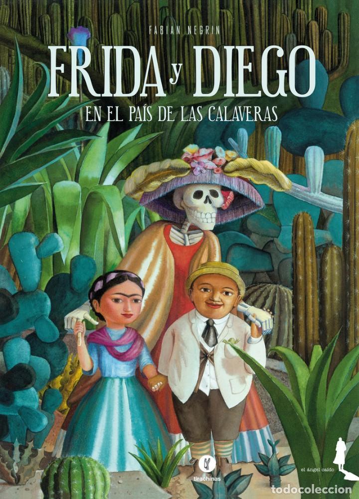 FRIDA Y DIEGO EN EL PAÍS DE LAS CALAVERAS (FABIAN NEGRIN) + VIVA FRIDA (YUYI MORALES). FRIDA KAHLO (Libros Nuevos - Literatura Infantil y Juvenil - Cuentos infantiles)