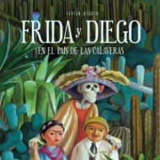 Libros: FRIDA Y DIEGO EN EL PAÍS DE LAS CALAVERAS (FABIAN NEGRIN) + VIVA FRIDA (YUYI MORALES). FRIDA KAHLO. Lote 170497136