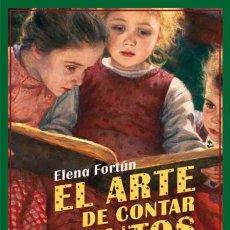 Libros: AÑO 2017 - ELENA FORTÚN EL ARTE DE CONTAR CUENTOS A LOS NIÑOS. Lote 174252269