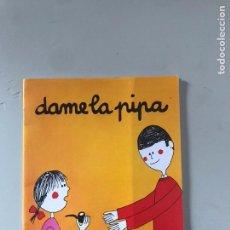 Libros: DAME LA PIPA. Lote 180876971
