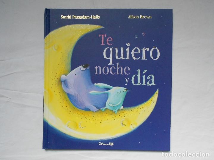 TE QUIERO NOCHE Y DIA - PRASADAM-HALLS, SMRITI - NUEVO (Libros Nuevos - Literatura Infantil y Juvenil - Cuentos infantiles)