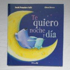 Libros: TE QUIERO NOCHE Y DIA - PRASADAM-HALLS, SMRITI - NUEVO. Lote 182394612