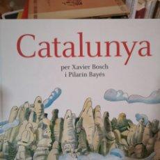Libros: CATALUNYA. XAVIER BOSCH, PILARÍN BAYÉS.ED. MEDITERRÀNIA, 1A ED, SETEMBRE 2017.. Lote 186396557