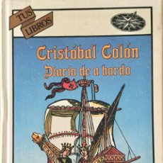 Libros: CRISTOBAL COLÓN. DIARIO DE A BORDO. ANAYA. REF: AX 488. Lote 194778367