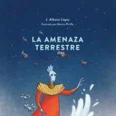 Libros: LA AMENAZA TERRESTRE - 2ª EDICIÓN, 2018 - ALBANO LÓPEZ. Lote 195423610