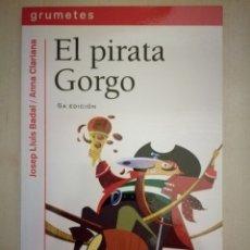 Libros: EL PIRATA GORGO - JOSEP LLUÍS BADAL. Lote 196281032