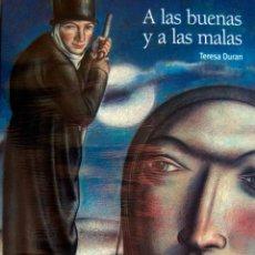 Libros: A LAS BUENAS Y A LAS MALAS . Lote 197591681