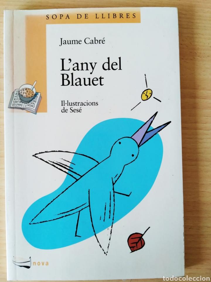 L'ANY DEL BLAUET. JAUME CABRÉ. NUEVO (Libros Nuevos - Literatura Infantil y Juvenil - Cuentos infantiles)