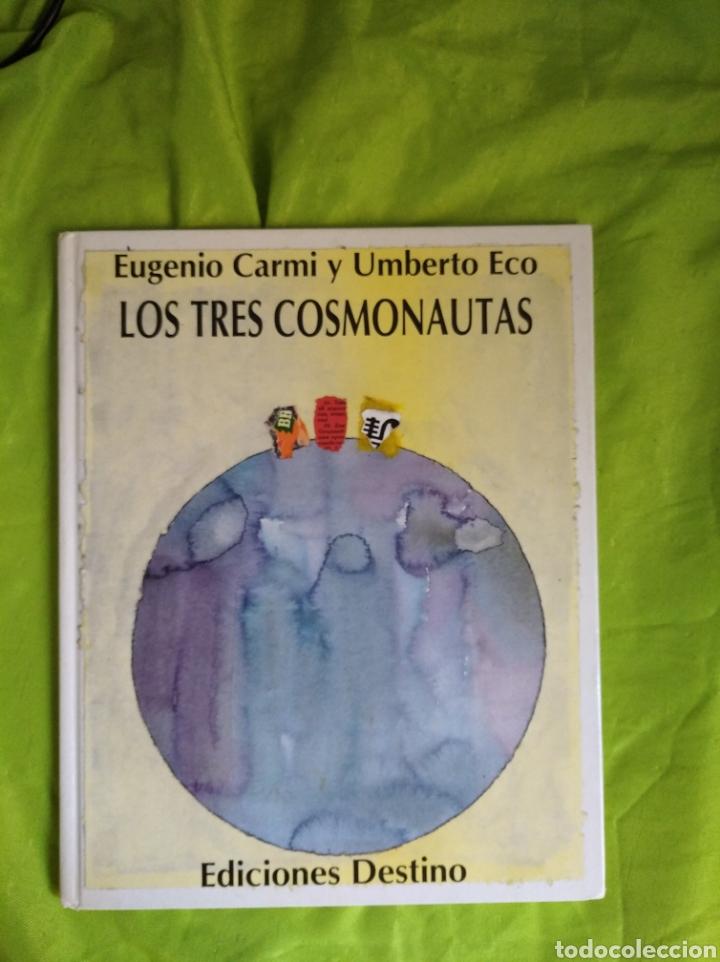 CUENTO LOS TRES COSMONAUTAS, EUGENIO CARMI Y UMBERTO ECO (Libros Nuevos - Literatura Infantil y Juvenil - Cuentos infantiles)