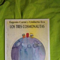 Libros: CUENTO LOS TRES COSMONAUTAS, EUGENIO CARMI Y UMBERTO ECO. Lote 205267980