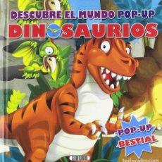 Libros: DESCUBRE EL MUNDO POP UP... DINOSAURIOS. Lote 207281302