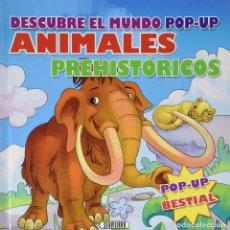 Libros: DESCUBRE EL MUNDO POP UP... ANIMALES PREHISTORICOS. Lote 207281528