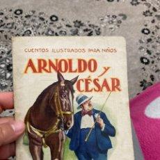Libros: ARNOLDO Y CESAR.- CUENTOS ILUSTRADOS PARA NIÑOS - RAMON SOPENA.. Lote 207896206