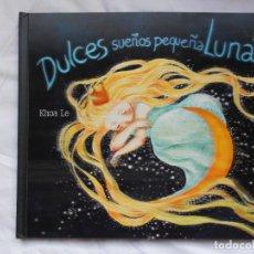 Libros: DULCES SUEÑOS PEQUEÑA LUNA - KHOA LE - ILUSTRADO - NUEVO. Lote 209744401