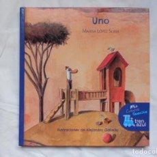 Libros: UNO - MARISA LOPEZ SORIA - ILUSTRACIONES ALEJANDRO GARRIDO - TREN AZUL - NUEVO. Lote 209745082