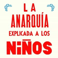 Livres: LA ANARQUÍA EXPLICADA A LOS NIÑOS. Lote 218751517