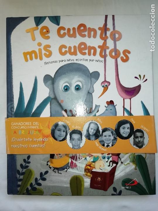 TE CUENTO MIS CUENTOS HISTORIAS PARA NIÑOS ESCRITAS POR NIÑOS - NUEVO (Libros Nuevos - Literatura Infantil y Juvenil - Cuentos infantiles)