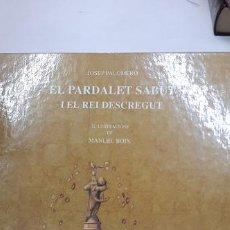 Libros: MAGNIFICO LIBRO EL PARDALET SABUT I EL REI DESCREGUT. Lote 227120530