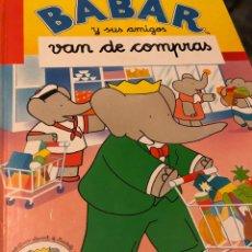 Livros: BABAR Y SUS AMIGOS VAN DE COMPRAS BEASCOA EDITORIAL. Lote 229741770