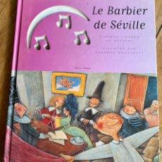 Libros: LIBRO LE BARBIER DE SÉVILLE/ALLIGRAM /CON CD- AVEC LA MUSIQUE DE ROSSINI. Lote 237497120