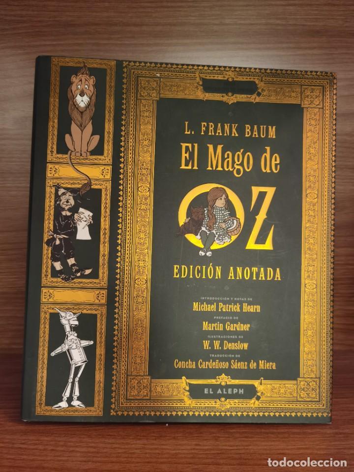 LIBRO EL MAGO DE OZ. EDICIÓN ANOTADA. L FRANK BAUM. EL ALEPH. 1 EDICIÓN (Libros Nuevos - Literatura Infantil y Juvenil - Cuentos infantiles)