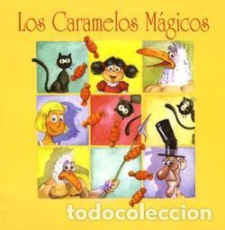 CARAMELOS MÁGICOS. RICARDO RUIZ NICÁS, MANUEL MARÍA MORALES CUESTA (Libros Nuevos - Literatura Infantil y Juvenil - Cuentos infantiles)